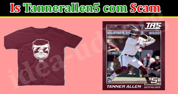 Is Tannerallen5 Com Scam 2021.
